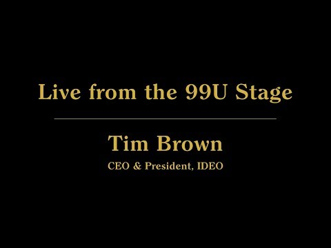 Live from the 99U Stage with Tim Brown