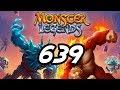 """Monster Legends - 639 - """"Fire Path Opens"""""""