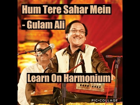 Hum Tere Sahar Mein - Gulam Ali (Learn on harmonium)