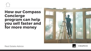 How our Compass Concierge program can help you sell faster and for more money