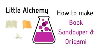 Little Alchemy-How To Make Book, Sandpaper & Origami Cheats & Hints