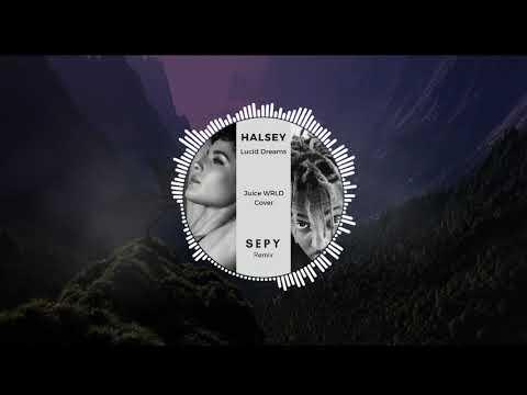 Halsey - Lucid Dreams (Juice WRLD Cover) (Sepy Remix)