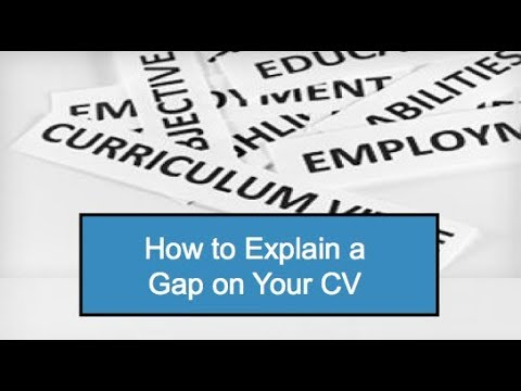 How to Explain a Gap on Your CV