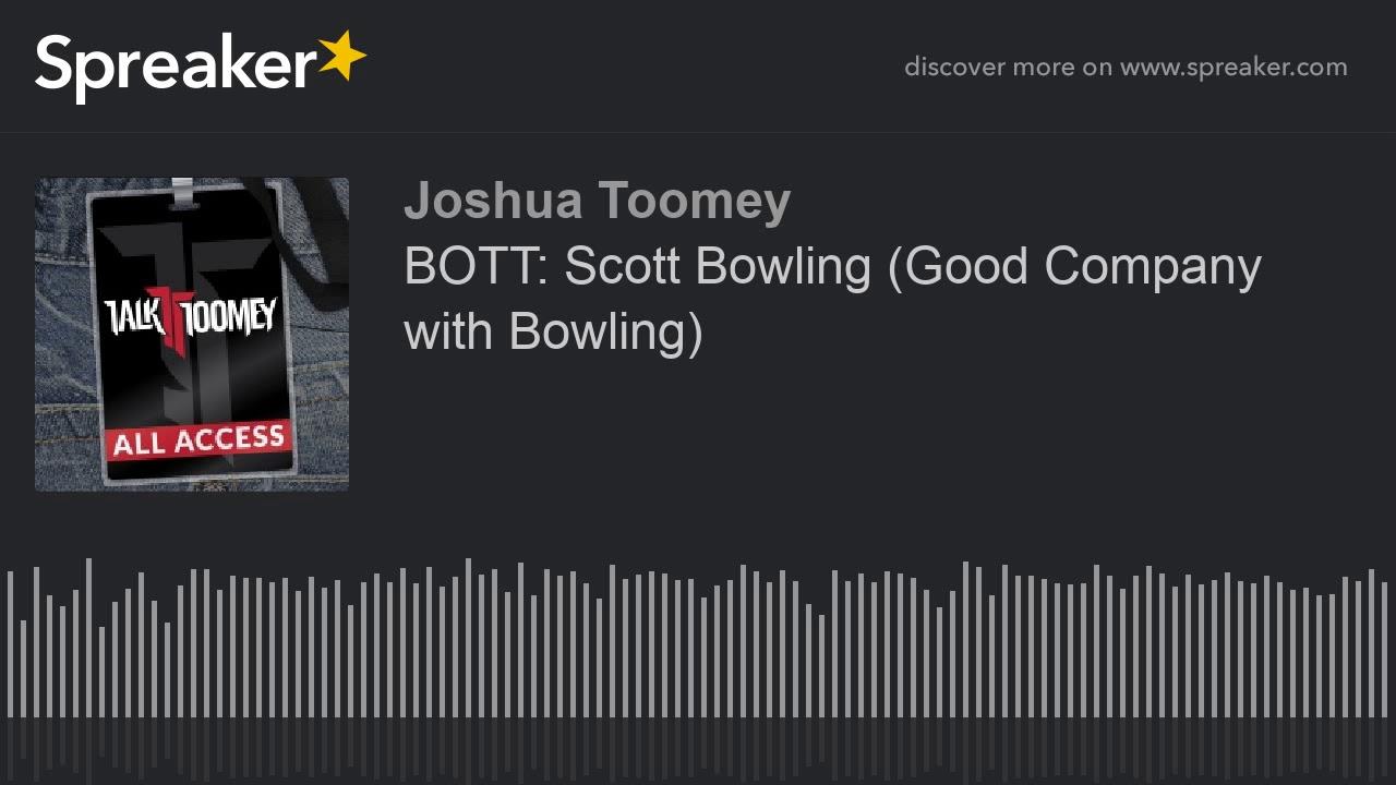 BOTT  Scott Bowling  Good Company with Bowling
