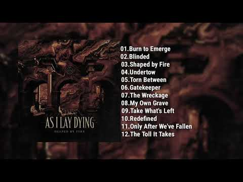 As I Lay Dying - Shaped By Fire (Full Album 2019)