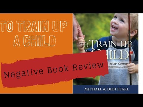 """""""To Train Up a Child"""" negative book review (Michael Pearl part 1)"""