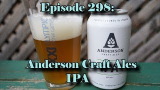 Booze Reviews - Ep. 298 - Anderson Craft Ales - IPA