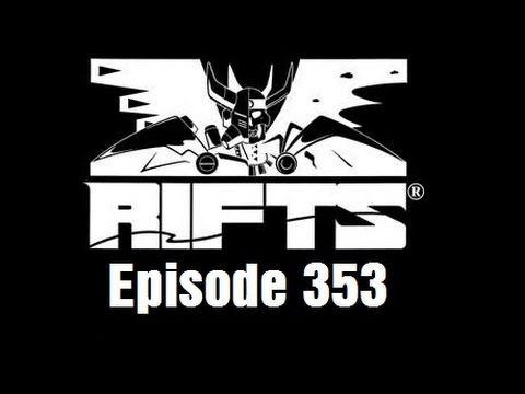 Rifts RPG Campaign Part 353