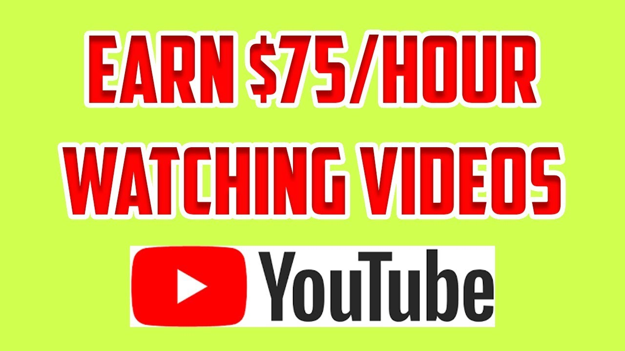HOW TO MAKE $75 PER HOUR WATCH YOUTUBE VIDEOS MAKE MONEY ...