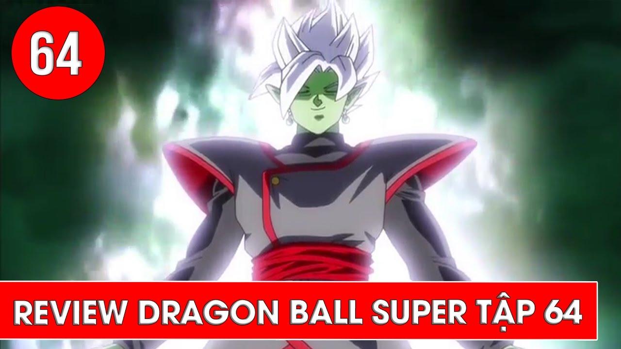 Review Dragon Ball Super - Bảy viên ngọc rồng siêu cấp tập 64 : Sự xuất  hiện của Fusion Zamasu - YouTube