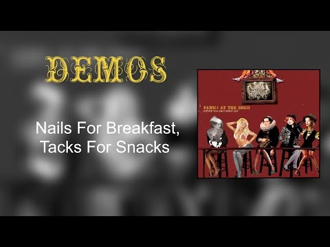 Panic! At The Disco (Demos) Nails for Breakfast, Tacks for Snacks