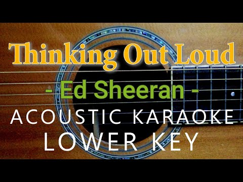 Thinking Out Loud - Ed Sheeran  [Acoustic karaoke | Lower Key]