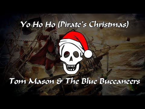 Tom Mason & The Blue Buccaneers - Yo Ho Ho (Pirate's Christmas)