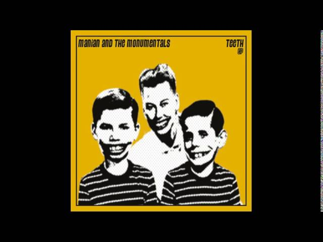 Manian and the Monumentals - Teeth (audio)
