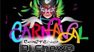 Dj Chewe - Carnaval Costeño ft Juan castaño (The leader sound)