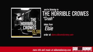The Horrible Crowes - Crush