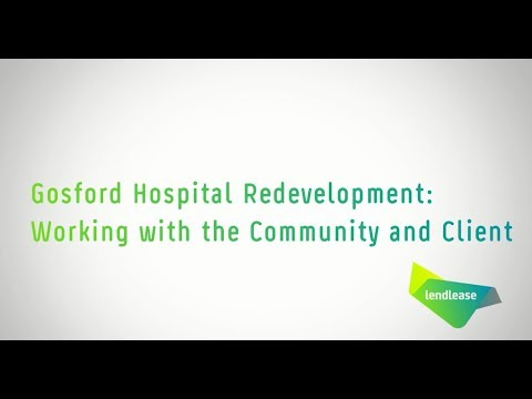 Gosford Hospital Redevelopment: Working with Community & Client