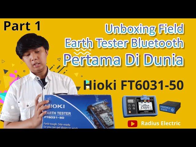 Part 1: Unboxing Hioki FT6031-50, Earth Tester Koneksi Wireless Pertama di Dunia