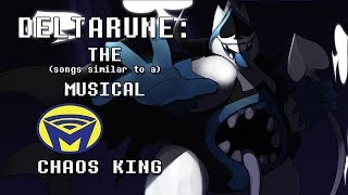 Deltarune the (not) Musical - Chaos King
