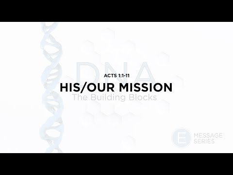 DNA, The Building Blocks: His/Our Mission