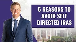 5 Reasons to Avoid Self Directed IRAs