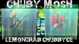 CHUBBY MOSH - Lemongrab Chubbyce (OFFICIAL VIDEOCLIP with lyrics) - Free download full album