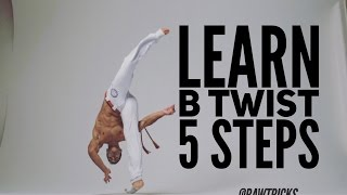 5 Easy steps to B Twist capoeira training