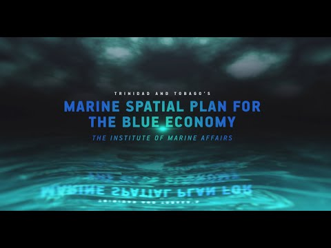 Trinidad and Tobago's Marine Spatial Plan for the Blue Economy - The Institute of Marine Affairs