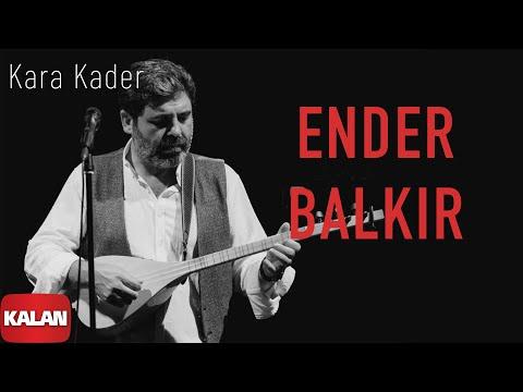 Ender Balkır - Kara Kader [ Single © 2021 Kalan Müzik ]