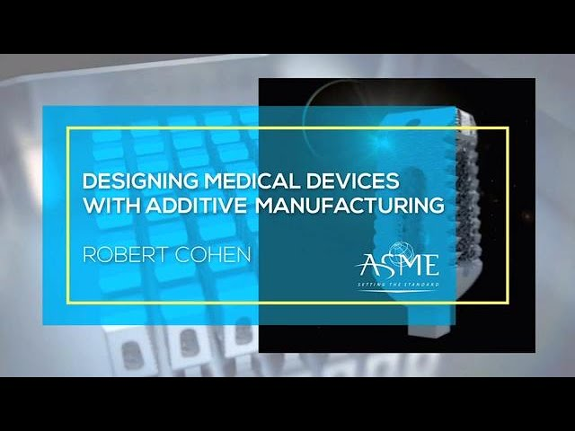 Designing Medical Devices with Additive Manufacturing