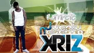 Xriz & Juanlu Navarro - Rompete (Original Mix)