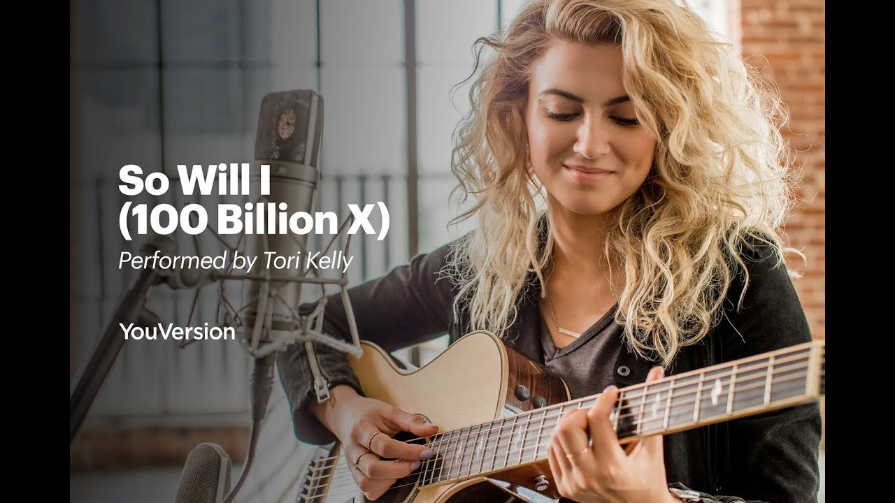So Will I (100 Billion X) – Performed by Tori Kelly