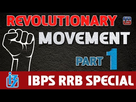 REVOLUTIONARY MOVEMENT | PART 1 | GENERAL STUDIES | ALL COMPETITIVE EXAMS