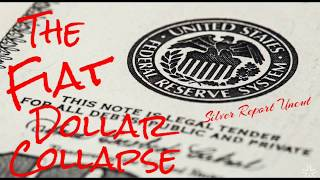 The Fiat Dollar Collapse Is Set!  We Can Not Ignore The History of The Federal Reserve