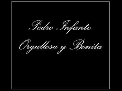 Pedro Infante - Orgullosa y Bonita