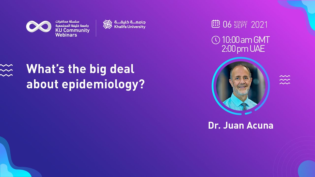 What's the big deal about epidemiology? by Dr. Juan Acuna
