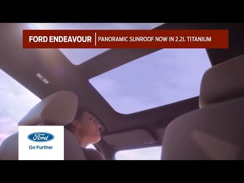 Ford Endeavour   Panoramic Sunroof Now in...