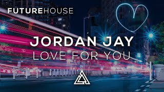 Jordan Jay - Love For You