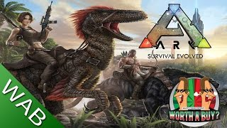Ark Survival Evolved Review (Early Access) - Worth a Buy?
