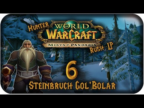 Let's Rush World of Warcraft - #006 - Steinbruch Gol'Bolar [Hunter] [Mists of Pandaria]