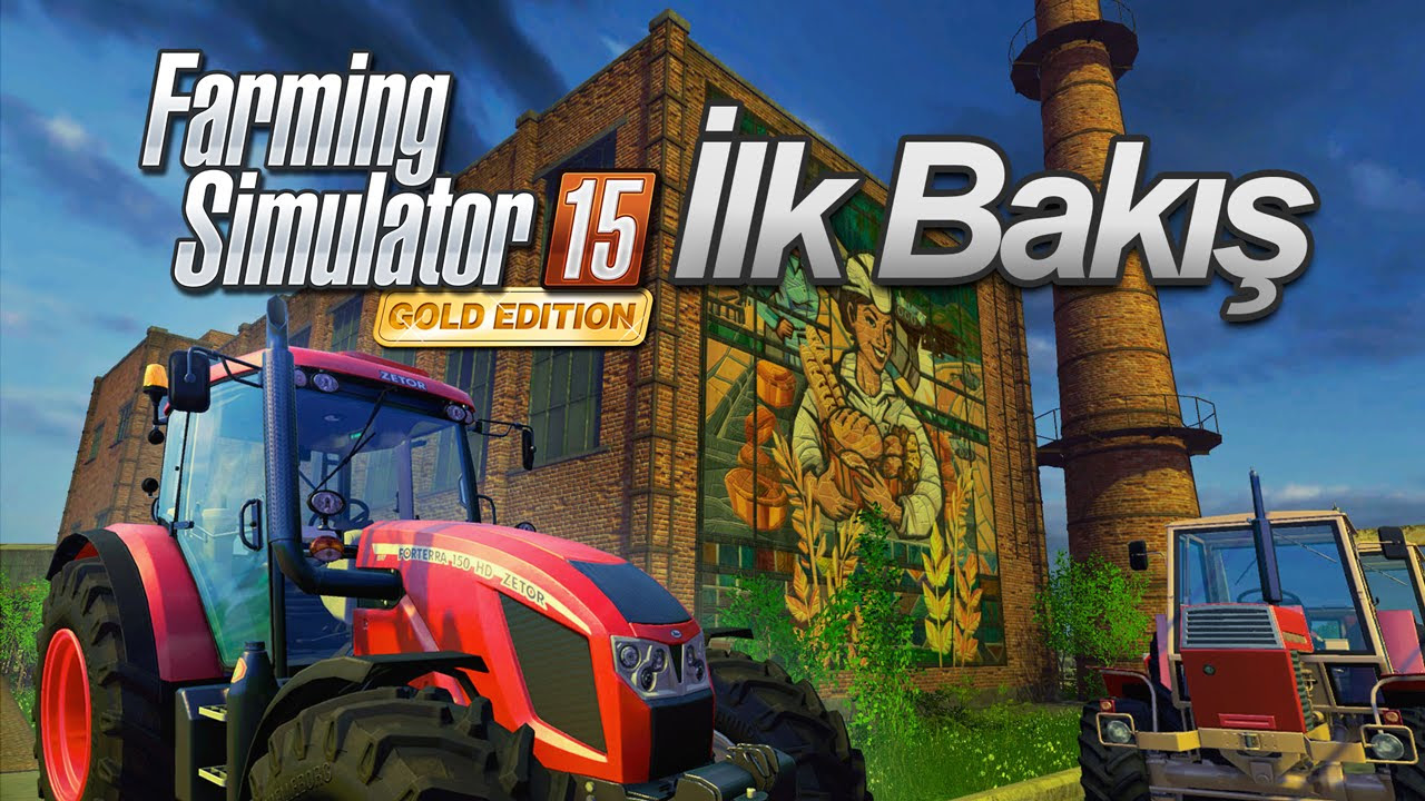 Farming Simulator 15 Gold Edition - İlk İnceleme (Türkçe)