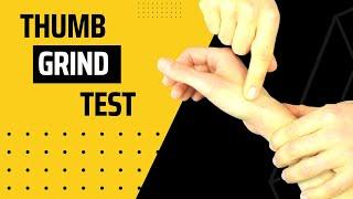 Thumb Grind Test