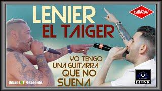 Lenier  El Taiger  Dj Unic YO TENGO UNA GUITARRA QUE NO SUENA -.mp3