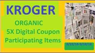 Kroger ORGANIC 5X Digital Coupon Participating Items- 8/22/18-9/2/18