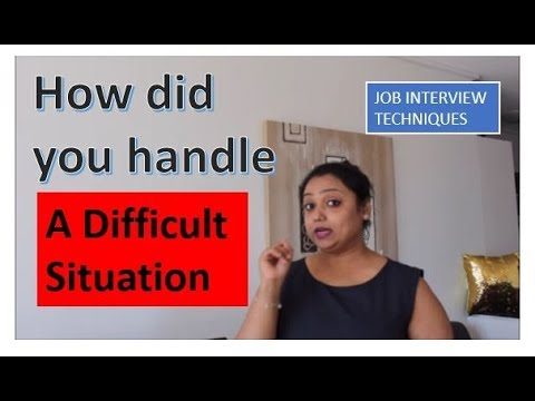 Job Interview and IELTS technique in English - How did you handle a - How Do You Handle Difficult Situations