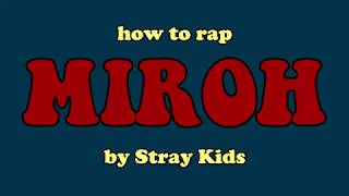 HOW TO RAP MIROH BY STRAY KIDS | minergizer