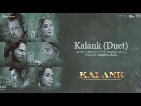 Kalank (Duet) - Arijit Singh & Shilpa Rao