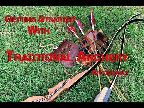 Getting Started In Traditional Archery, An Affordable Way