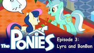 My Little Pony in The Sims - Episode 3 - Lyra and Bon Bon