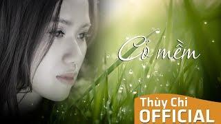 Cỏ Mềm | Thuỳ Chi | Official MV Lyrics